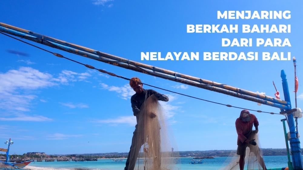 Menjaring Berkah Bahari dari Para Nelayan Berdasi Bali